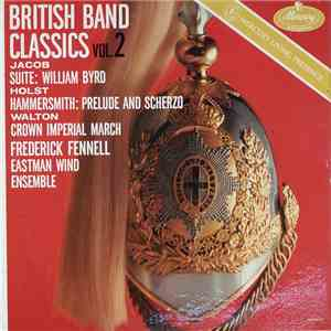 Frederick Fennell, Eastman Wind Ensemble - British Band Classics Vol. 2 download