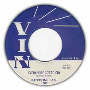 Handsome Earl - Everybody Got To Cry / I Met A Stranger download