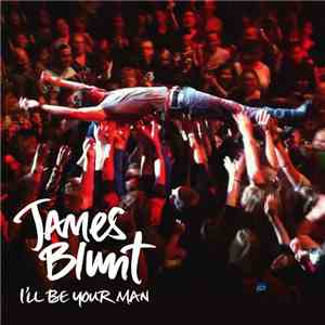 James Blunt - I'll Be Your Man download