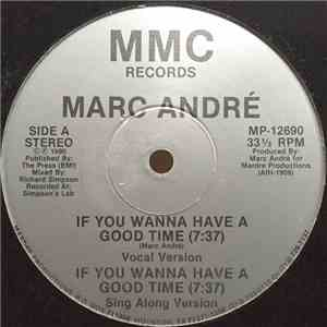 Marc André  - If You Wanna Have A Good Time download