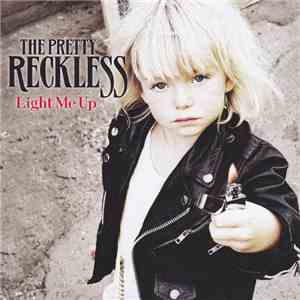 The Pretty Reckless - Light Me Up download
