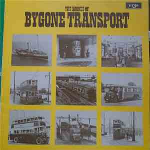 Various - The Sounds Of Bygone Transport download